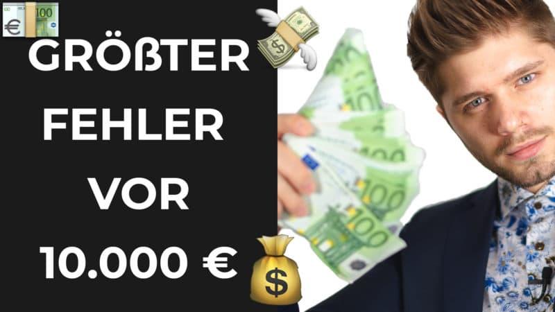 Der größte Fehler, den Du machst, bevor Du 10.000€ monatlich verdienst