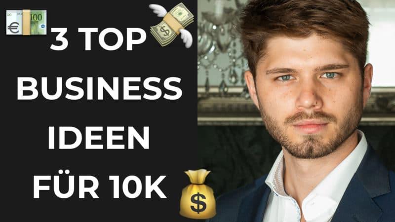 Top 3 Business Ideen 2019 für 10k im Monat als Solopreneur (ohne Startkapital)