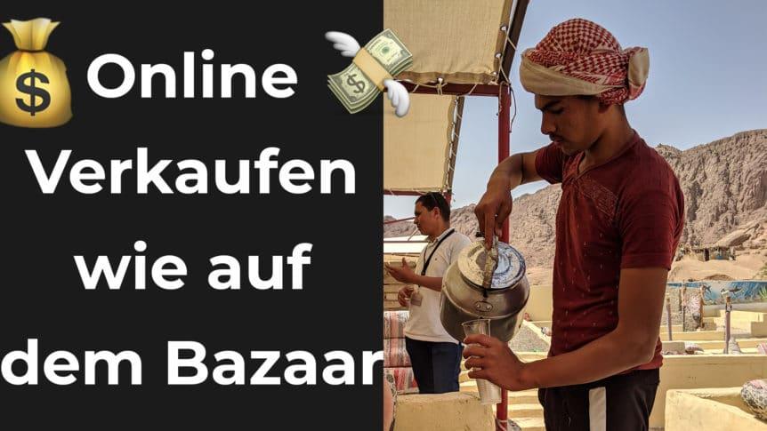 Online Verkaufen wie ein Bazaar Verkäufer auf der Straße
